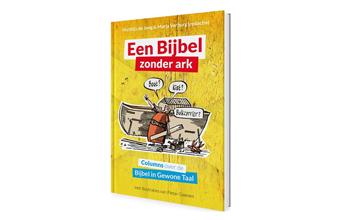 Een Bijbel zonder ark: columns over de Bijbel in Gewone Taal